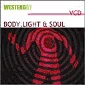 Body Light and Soul (WES-WE047VCD)