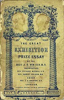 Front page to 'The Great Exhibition prize essay' by J C Whish, published in London in 1851. The prize was 'for the best essay on the moral and religio...