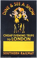 Dine & See a Show - Cheap Evening Trips to London', Southern Railway poster, 1936. Printed by Beynard Press