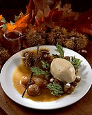 Pan-fried glacé chestnuts, icecream