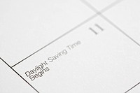Close up of calendar displaying Daylight Savings Time