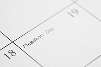 Close up of calendar displaying Presidents Day.