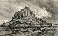 Mont Saint-Michel, Normandy, France in the 19th century  From French Pictures by The Rev  Samuel G  Green, published 1878