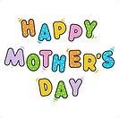 Happy Mother´s Day greeting text for cards, banners, posters, invitations, etc.