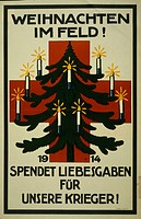Weihnachten im Feld! 1914. Spendet Liebesgaben fur unsere Krieger!. Poster shows a Christmas tree decorated with candles in front of a red cross. Text...