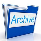 File Archive Represents Organized Paperwork And Organization