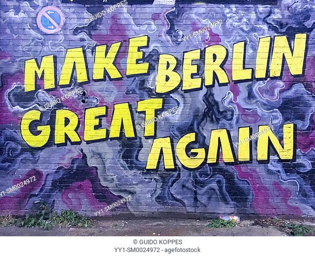 Berlin, Germany. A satirical graffity, asking: 'Make Berlin Great Again', graffiti on a wall inside RAW-Gelande, a cultural hotspot of Friedrichshain