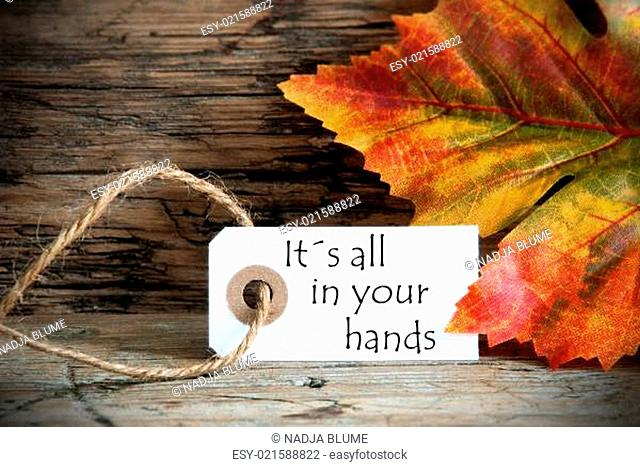 Fall Label with the Words Its all in your Hands