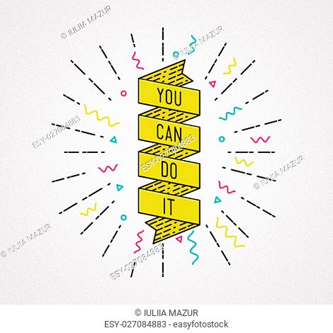 You can do it. Inspirational illustration, motivational quotes typographic poster design in flat style, thin line icons for frame, greeting card