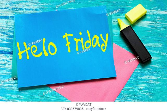 Hello Friday inspirational quotes lettering for postcards, business ideas, announcements, write a note with beautiful handwriting of a female hand notebook