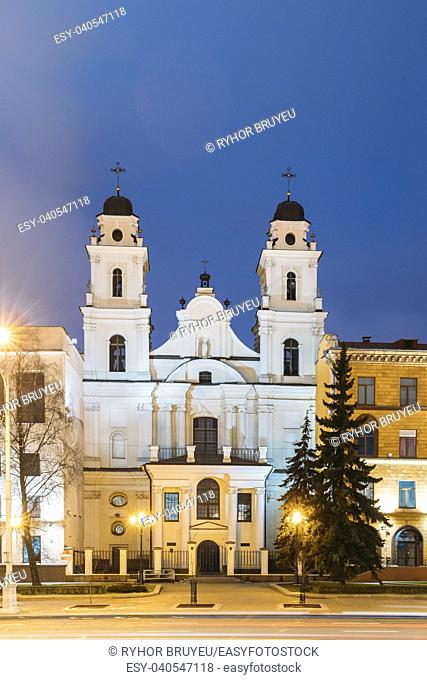 Minsk, Belarus. View Of Cathedral Of Saint Virgin Mary In Evening Night Illuminations