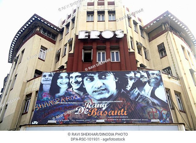 Eros theater; movie hall; cinema hall; showing Indian film Rang de Basanti; old Architecture; Bombay  Mumbai;  Maharashtra; India