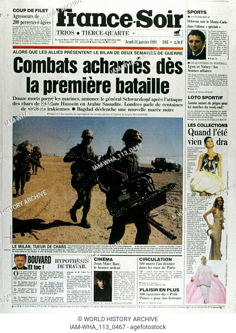 Front Page of the French publication 'France-Soir' reporting on the Gulf War 31st January, 1991. The Gulf War (2 August 1990 - 28 February 1991)