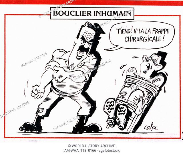 satirical cartoon in a French newspaper, depicting Saddam Hussein the Iraqi leader interrogating a captured US pilot during the Gulf War (2 August 1990 - 28...