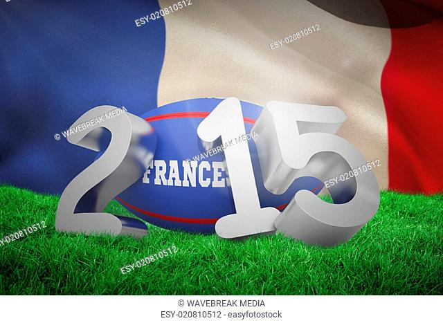 Composite image of france rugby 2015 message