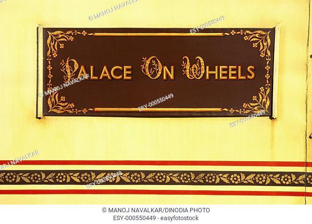 Board of palace on wheel of train , Jaisalmer , Rajasthan , India
