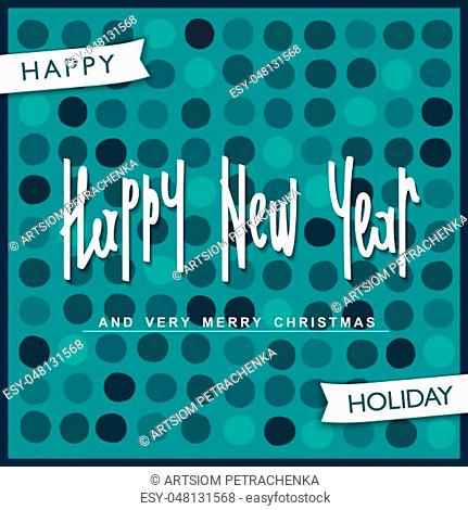 Happy New Year. Trendy design with handwritten lettering. Vector illustration