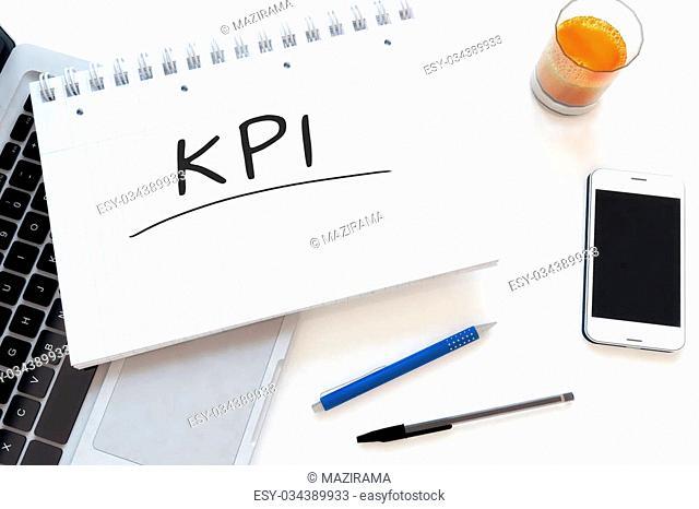 KPI - Key Performance Indicator - handwritten text in a notebook on a desk - 3d render illustration