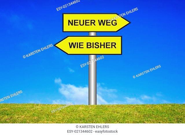 Schild Wegweiser - Neuer Weg oder weiter wie bisher?