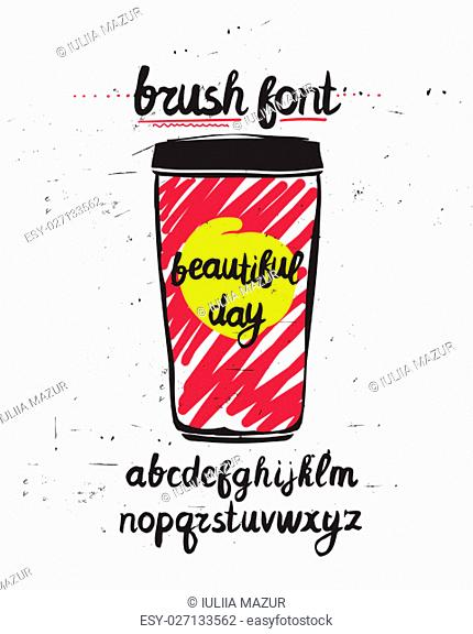 Vector handwritten brush letters on grunge background. Hand drawn calligraphic font. Stylized Lettering With Coffee Mug. Its a beautiful day