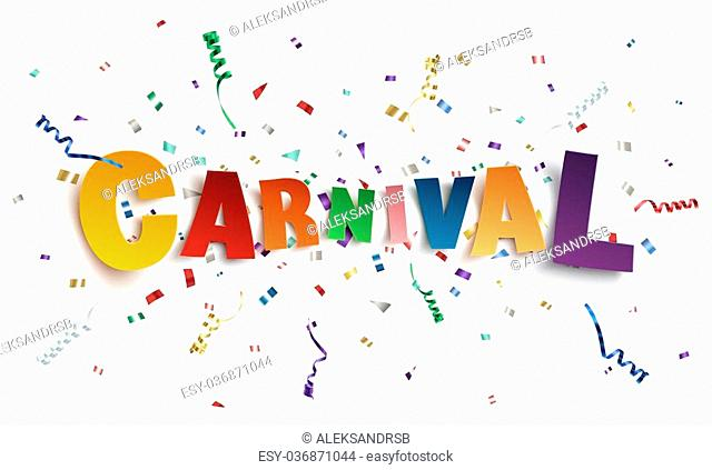 Colorful handmade typeface carnival on background with ribbons and confetti. Poster, flyer or brochure template. Vector illustration