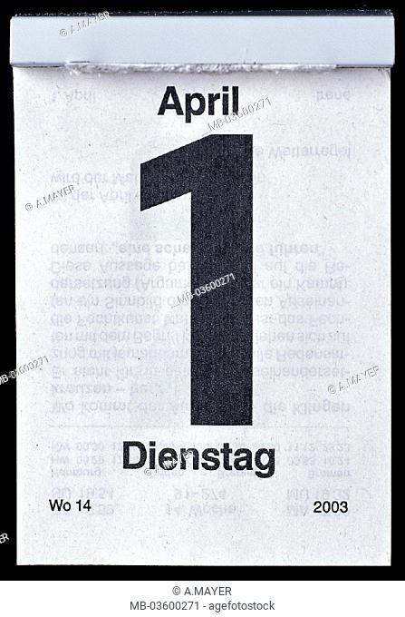 Calendars, April 1, Tuesday, tearoff calendars, calendar leaf, date, day, weekday, April joke, joke day, fun, humor, jokes, jokes, custom hood, fool day