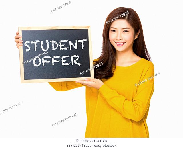 Young woman hand hold with the blackboard showing phrase of student offer
