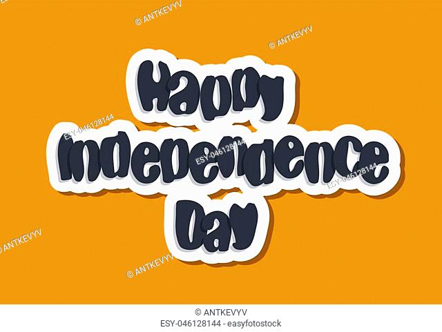 happy independence day lettering vector background illustration