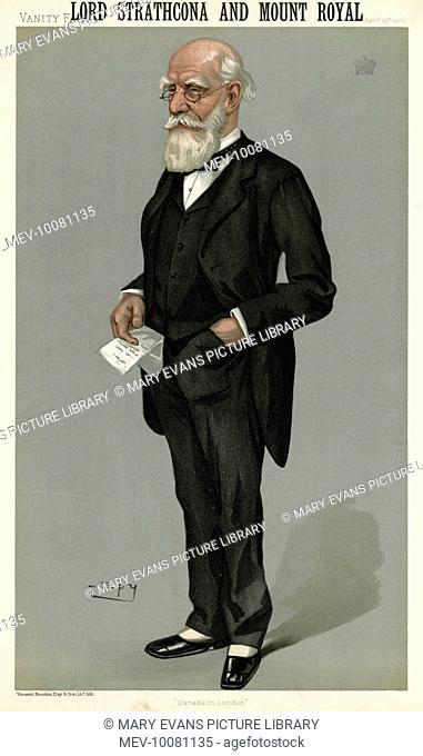 DONALD ALEXANDER SMITH 1st BARON STRATHCONA and MOUNT ROYAL Canadian fur trader, financier, and politician, born in Scotland