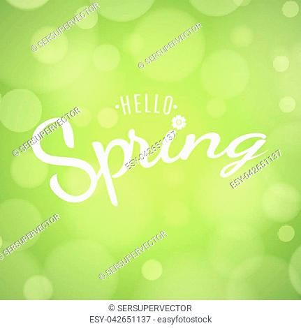 Hello Spring. Text banner on a light green background. Abstract lights bokeh. Background for your design. Lettering and calligraphy. Spring Flower
