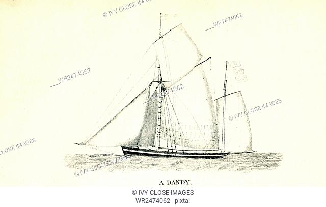 The ship shown here is a dandy. The illustration dates to the 1800s