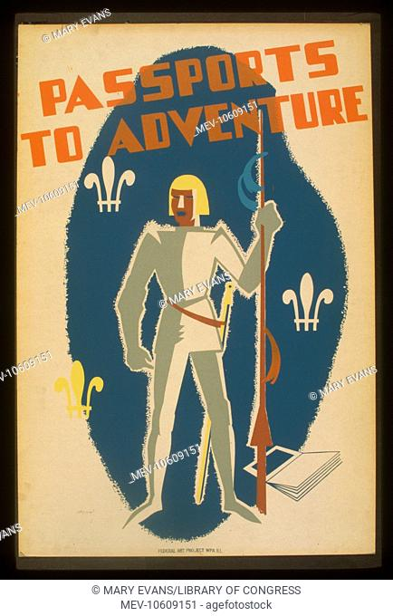Passports to adventure. Poster promoting reading as an avenue to adventure, showing a knight in armor and fleur-de-lis. Date between 1936 and 1939