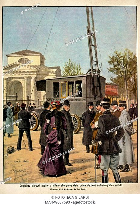 COMUNICAZIONI Guglielmo Marconi assiste alle prove della prima stazione radiotelegrafica mobile autotrasportata. Disegno di Achille Beltrame per la Domenica del...