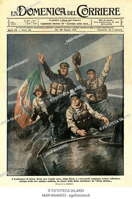 PRIMA GUERRA MONDIALE La Domenica del Corriere dedica la copertina illustrata all'affondamento della corazzata austriaca Santo Stefano missione compiuta dai MAS...