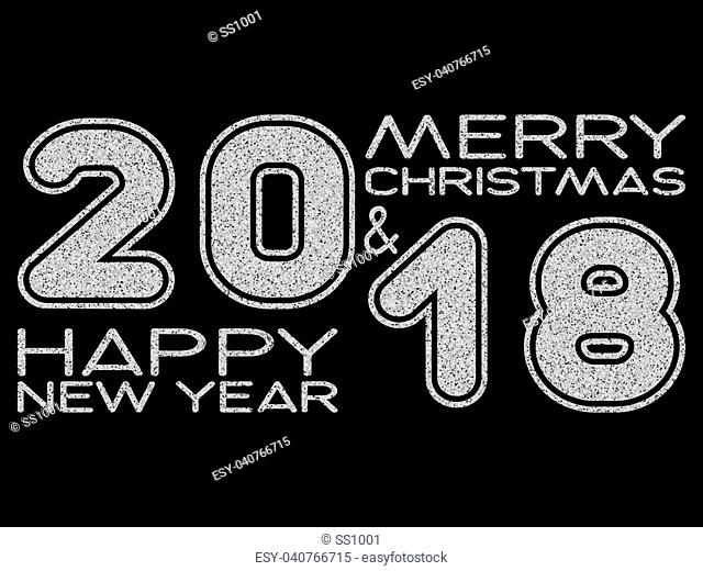 Vector illustration silver glitter inscription 2018 Merry Christmas and Happy New Year on black background for design card or poster