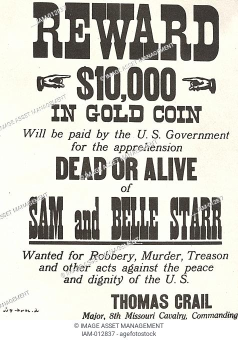 Poster for $10,000 reward issued c1880 by the US Government for the capture of the outlaws Sam and Belle Starr. Myra Maybelle Shirley Reed 1848-1889 known as...