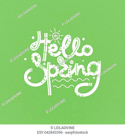 Hello Spring. Cute creative hand drawn lettering. Freehand style. Doodle. Letters with ornament. Springtime. It can be used for card, print on clothes, banner