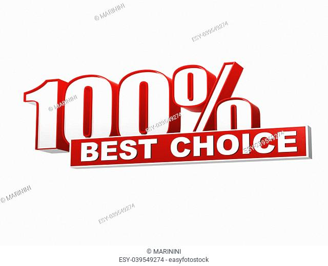 text 100 percentages best choice 3d red white banner, letters and block, business concept