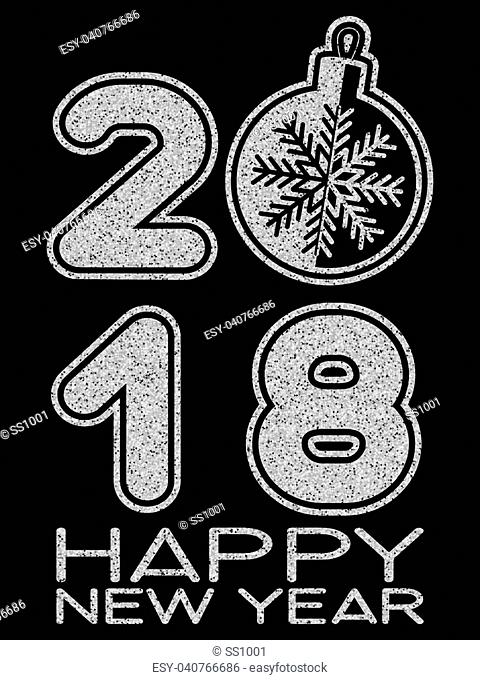 Vector illustration silver glitter inscription 2018 with toy Happy New Year on black background for design card or poster