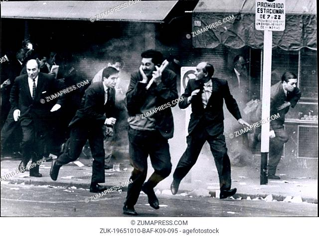 Oct. 10, 1965 - Riots In Argentina: With some dead and many injured. The Government has accused the unions knows as CGT (Confederacion General del Trabajo) of...