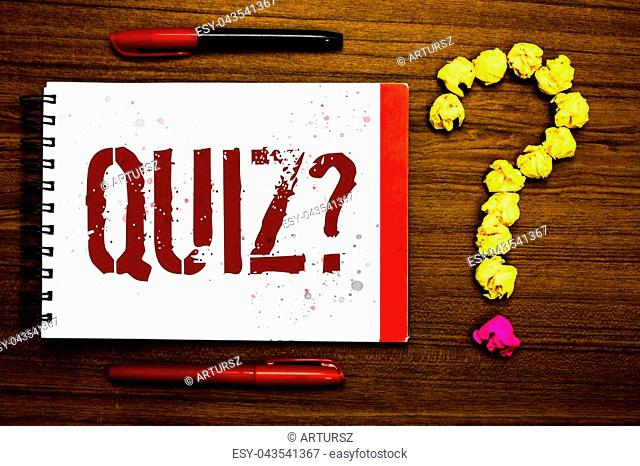 Conceptual hand writing showing Quiz Question. Business photo text Short Tests Evaluation Examination to quantify your knowledge Marker notepad nice art ask...