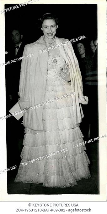 Dec. 10, 1953 - Princess Margaret Attends Gala Performance at Sadler's Wells Theatre. Photo Shows: Princess Margaret, wearing a white tiered lace gown with...