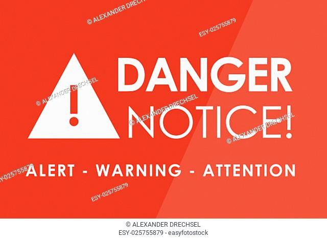 DANGER Notice concept - white letters and triangle with exclamation mark