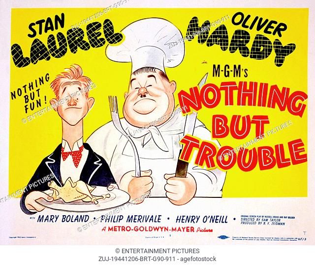 RELEASE DATE: December 6, 1944. MOVIE TITLE: Nothing But Trouble. STUDIO: Metro-Goldwyn-Mayer (MGM). PLOT: Working as chef and butler
