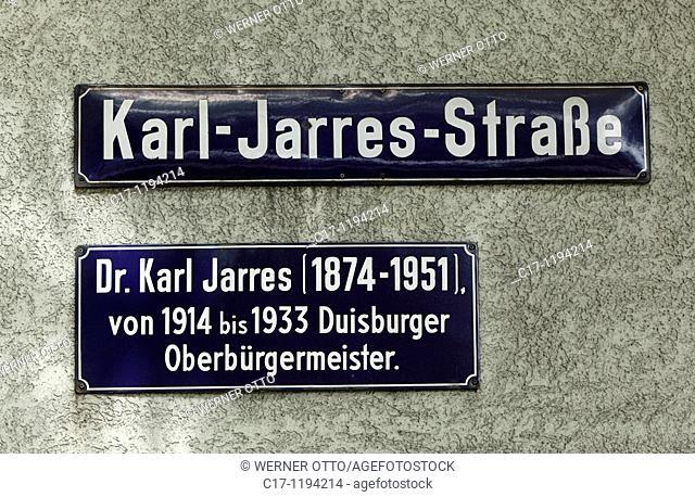 Germany, Duisburg, Rhine, Lower Rhine, Ruhr area, North Rhine-Westphalia, road sign Karl Jarres Street, Dr  Karl Jarres, Lord Mayor of Duisburg from 1914 to...