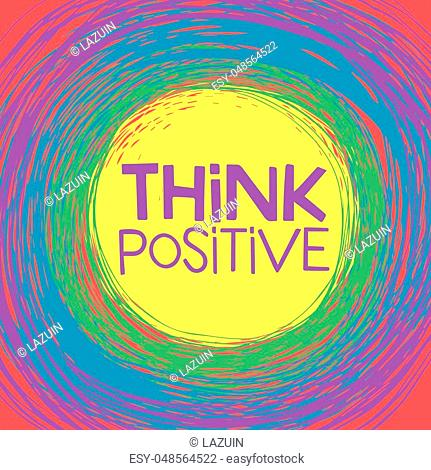 Think Positive! Hand lettering quote on a rainbow vector background