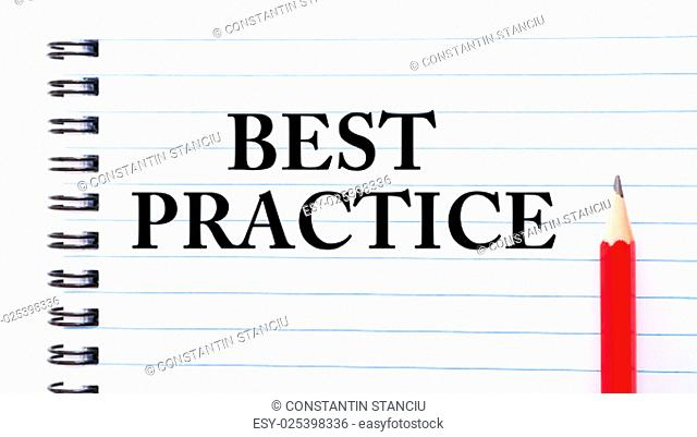 Best Practice Text written on notebook page, red pencil on the right. Concept image