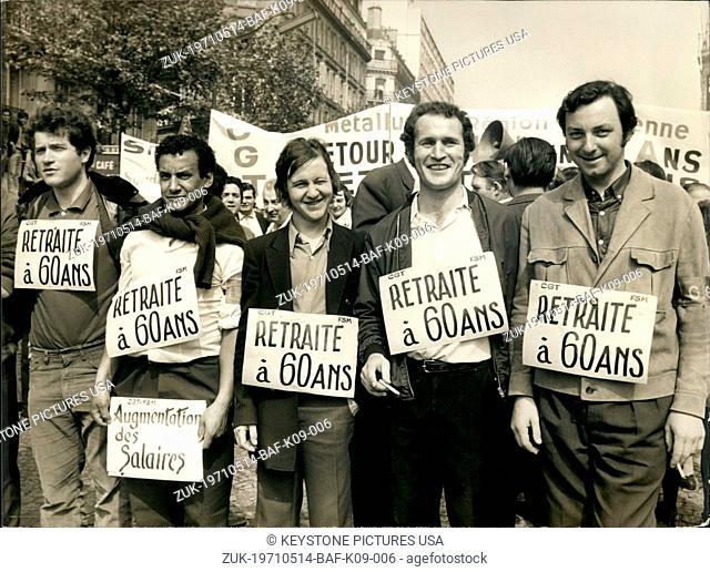 May 14, 1971 - Metal Workers Protest Retirement Benefits Paris (Credit Image: © Keystone Press Agency/Keystone USA via ZUMAPRESS.com)
