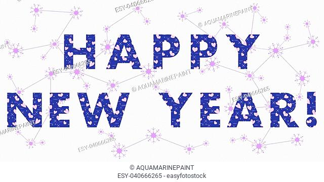 New Year card with the inscription. The message is decorated with hearts. Design for postcard, banner, print