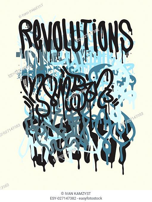 Vector fashion graffiti illustration. Revolutions Hand drawing retro style font texture, design elements in black, white, blue
